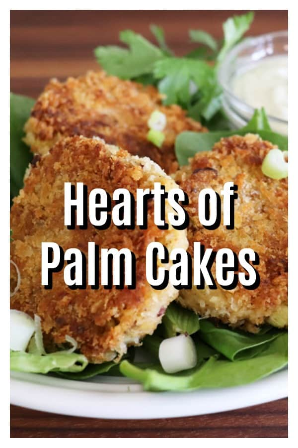 Pinterest image for Hearts of Palm Cakes